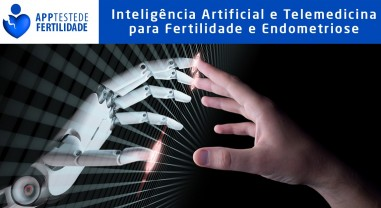 [Vídeo] INTELIGÊNCIA ARTIFICIAL E TELEMEDICINA PARA FERTILIDADE E ENDOMETRIOSE